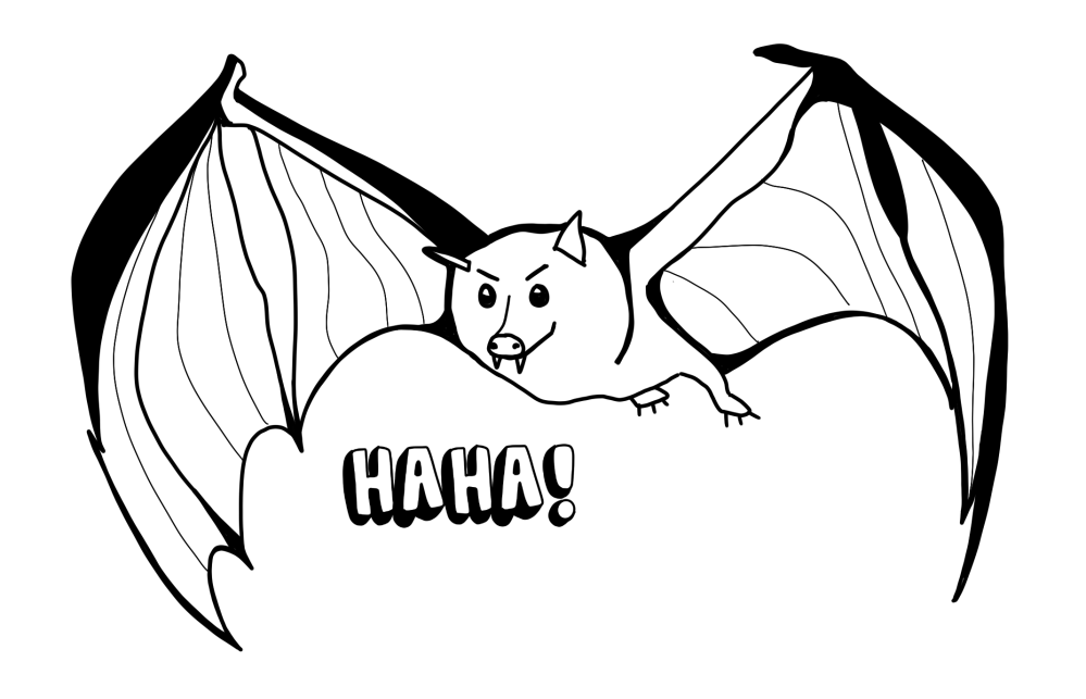 [Drawing of a bat, laughing]